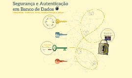 Segurança e autenticação em Banco de Dados