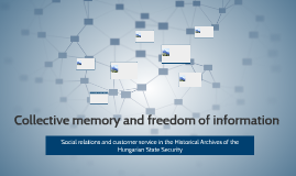 Collective memory and freedom ofinformation