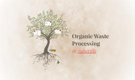 Organic Waste Processing