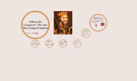 William the Conqueror- The man that changed England