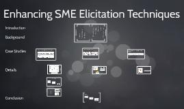 Enhancing SME Ellicitation Techniques