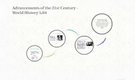 Advancements of the 21st Century - World History 5.04