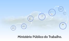 Atuação do Ministério Publico do Trabalho.