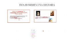 Copy of DOS HOMBRES UNA HISTORIA