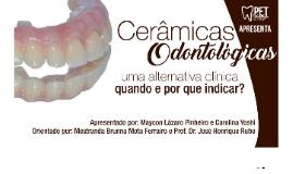 Cerâmicas Odontológicas: uma alternativa clínica. Quando e por que indicar?