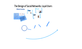 The Design of Social Networks: Loyal Users