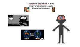 Dorotea y Rigoberto suelen encerrarse a fumar pasta básica d