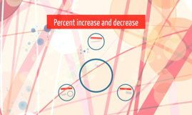 Percent increase and decrease