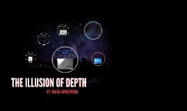 THE ILLUSION OF DEPTH