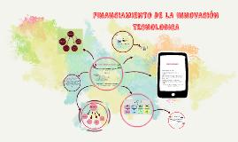 FINANCIAMIENTO DE LA INNOVACIÓN TECNOLOGICA