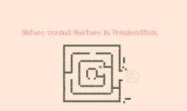 Copy of Nature vs Nurture in Frankenstein