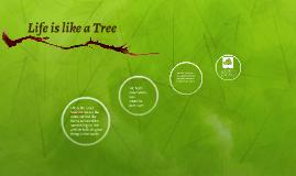 Life is like a Tree