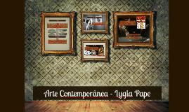 Arte Contemporânea - Lygia Clark