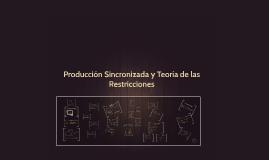 Produccion sincronizada y teoria de las restricciones