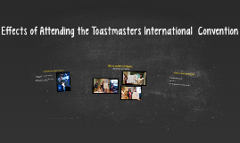 Effects of Attending the Toastmasters International  Convent