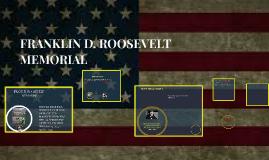 Copy of Copy of FRANKLIN D ROOSEVELT MEMORIAL