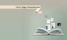 Victor Hugo: Romanticismo