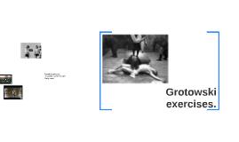 Grotowski exercises.