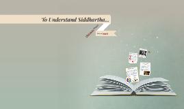 To Understand Siddhartha...