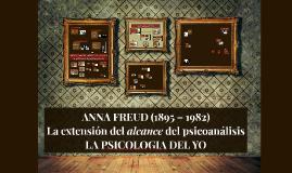 ANNA FREUD (1895 – 1982)