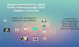 Human centered design. (2011) Toolkit. Ottawa (Canadá): IDEO