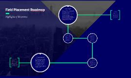 Field Placement Roadmap