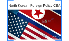 North Korea - Foreign Policy CBA