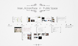Inter...Action|Face   in   Public Space