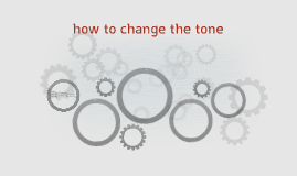how to change the tone