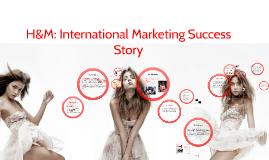 Copy of H&M: International Marketing Success Story