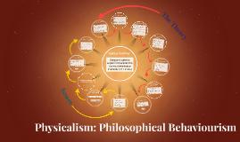 Physicalism 1.1: Logical Behaviourism