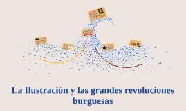 La ilustración y las grandes revoluciones burguesas