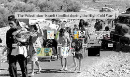 The Palestinian-Israeli Conflict during the High Cold War
