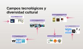 Campos teconologicos y diversidad cultural