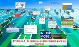 Copy of Evidencia 1 : Tecnologías de información para los negocios