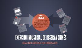 EXÉRCITO INDUSTRIAL DE RESERVA CHINÊS