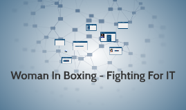 Woman In Boxing - Fighting For IT