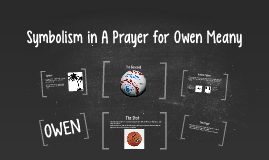 symbolism in a prayer for owen meany by ala pona on prezi