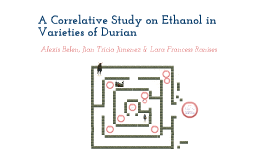 A Correlative Study on Ethanol in Varieties of Durian