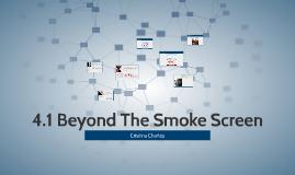 4.1 Beyond The Smoke Screen