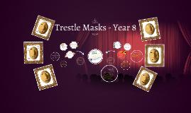 Copy of Trestle Masks - Year 8