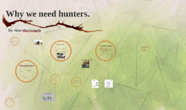 Why we need hunters.
