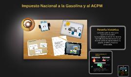 Copy of Impuesto Nacional a la Gasolina y al ACPM