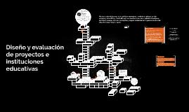 Diseño y evaluación de proyectos e instituciones educativas