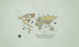 A History of Domestic Service in Spanish America 1492-1980