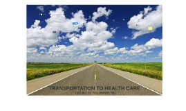 TRANSPORTATION TO HEALTH CARE