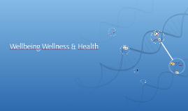 Wellbeing Wellness & Health