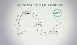Trip to The City of London