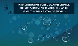 PRIMER INFORME SOBRE LA APARICIÓN DE MICROCISTINAS EN CIANOB