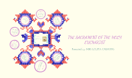 Copy of THE SACRAMENT OF THE HOLY EUCHARIST
